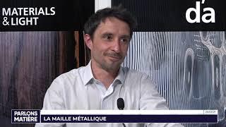 Parlons Matière par Spazio Lab « La Maille Métallique »