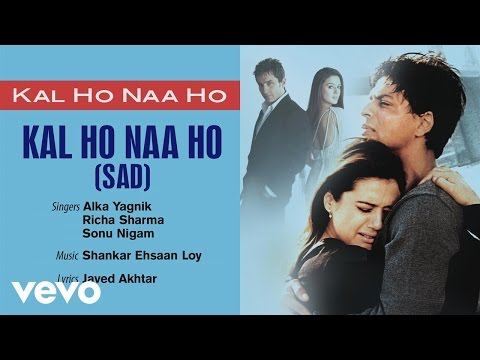 Kal Ho Naa Ho - Sad - Official Audio Song | Sonu Nigam | Shankar Ehsaan Loy | Javed Akhtar
