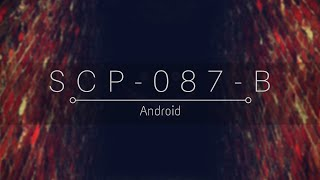 SCP-087-B (Android) - Trailer