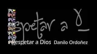 Respetar A Dios  Danilo Ordo�ez