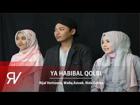 Download Ya Habibal Qolbi - Rijal Vertizone feat. Wafiq Azizah & Nida Zahwa Mp4 baru