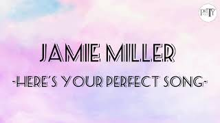 Download lagu Jamie Miller- Here's Your Perfect Song (1hour Lyrics)