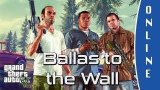 GTA V ONLINE (Grand Theft Auto 5) | Ballas to the Wall | Mission | Gameplay [HD]