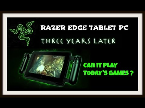 RAZER EDGE GAMING TABLET 3 YEARS ON - CAN IT PLAY TODAY'S GAMES ?