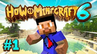 A NEW WORLD - How To Minecraft #1 (Season 6)