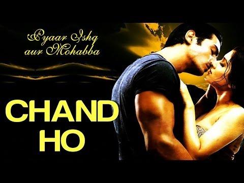 Chand Ho - Pyaar Ishq Aur Mohabbat | Arjun Rampal Aftab & Monica...