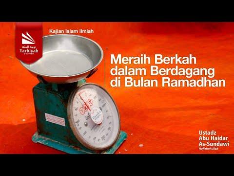 Meraih Berkah Dalam Berdagang Di Bulan Ramadhan | Ustadz Abu Haidar As-Sundawy