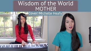 Wisdom of the World (MOTHER) Cover | Michelle Heafy
