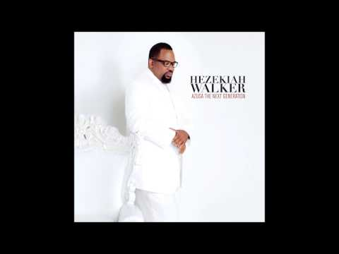 Hezekiah Walker - Amazing