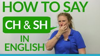 Speaking English: How to say CH & SH