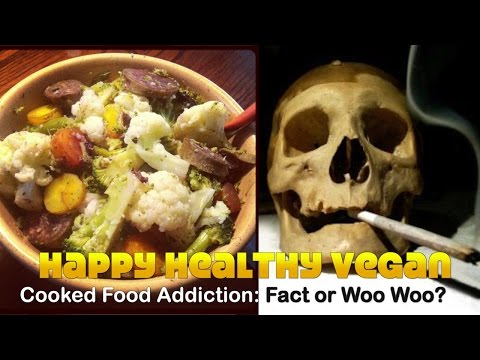 Cooked Food Addiction: Scientific Fact or Woo Woo?