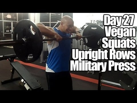 Day 27 (Vegan Squats Upright Rows Military Press) - My Vegan Bodybuilding Transformation Image 1