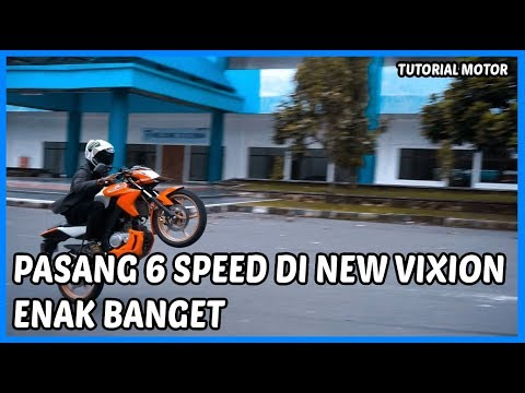 Pasang 6 Speed Punya R15 di New Vixion