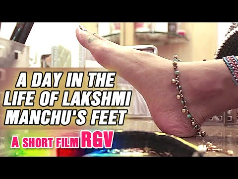 "A day of in the life of Lakshmi Manchu""s feet - Short-film by RGV"