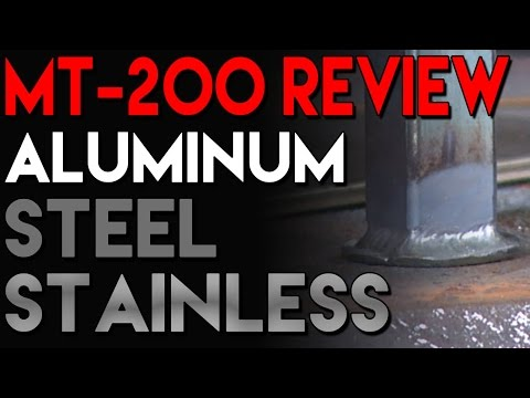 MT200 Review Part 2: Welding Aluminum. Steel and Stainless   TIG Time