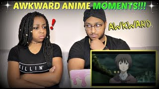 """""""10 Anime Moments That Made Us Feel Awkward"""" REACTION!!"""