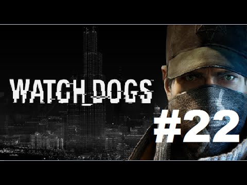 Watch Dogs playthrough/walkthrough [720p HD] No Commentary Part 22