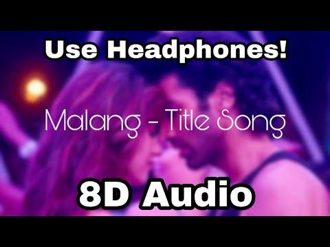 Malang: Title Song  8d Audio Aditya Roy Kapur - Disha Patani - Anil K - Kunal K Mohit S Ved S