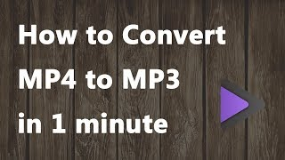 2018 New - How to Convert MP4 to MP3 in 1 minute