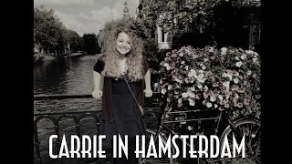 Carrie in Hamsterdam