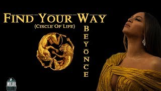 Beyonce - Find Your Way BAck (Circle Of Life) (LYRICS VIDEO)🎶