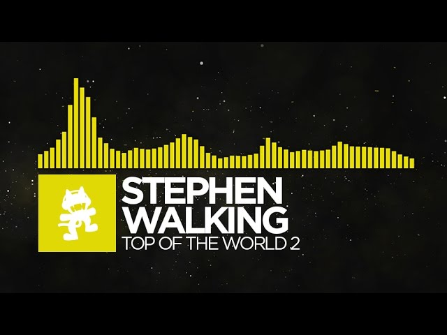 [Electro] - Stephen Walking - Top of the World 2 [Monstercat Release]