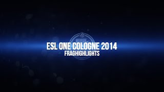 ESL One Cologne 2014 - Fraghighlights