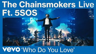 The Chainsmokers, 5 Seconds of Summer - Who Do You Love (Live from World War Joy Tour) | Vevo