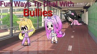 Fun ways to deal with bullies (100 subs special) |gacha life|
