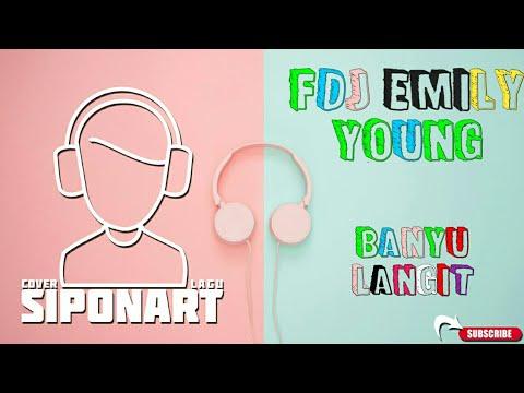 Download fdj emily young-banyu langit- cover lagu regaee Mp4 baru