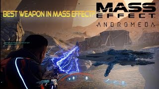 Best Weapon In Mass Effect Andromeda?