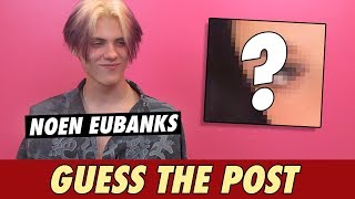 Noen Eubanks - Guess The Post