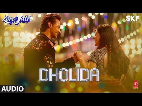 Full Audio: Dholida | LOVEYATRI | Aayush S |Warina H |Neha Kakkar, Udit N, Palak M, Raja H,Tanishk B