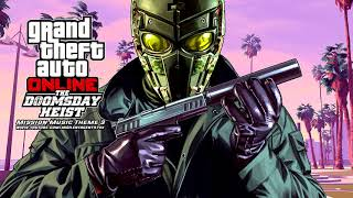 Grand Theft Auto [GTA] V/5 Online: The Doomsday Heist - Mission (Act 3) Music Theme 3 [Version 2]