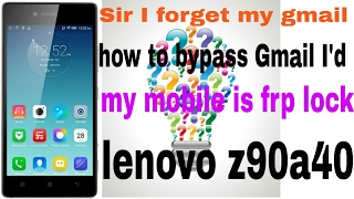 How to bypass Gmail I'd frp Lenovo z90a40