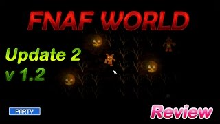 REVIEW DE FNAFWORLD UPDATE 2 V1.2 + DESCARGA GRATIS