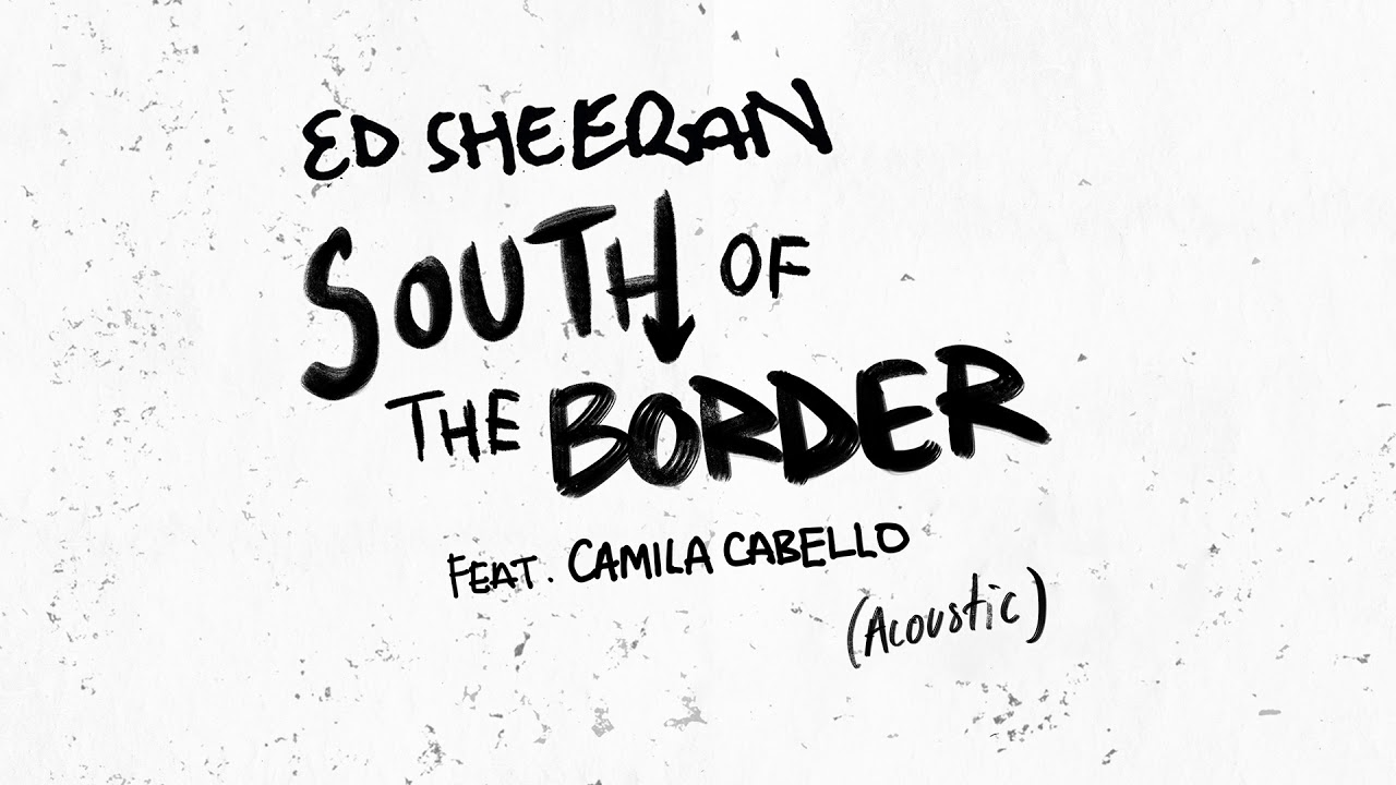 "Ed Sheeran - ""South of the Border (feat. Camila Cabello)""(Acoustic)の試聴音源を公開 2019年11月29日配信開始 thm Music info Clip"