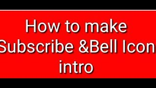 How to make subscribe & Bell icon intro on smart phone