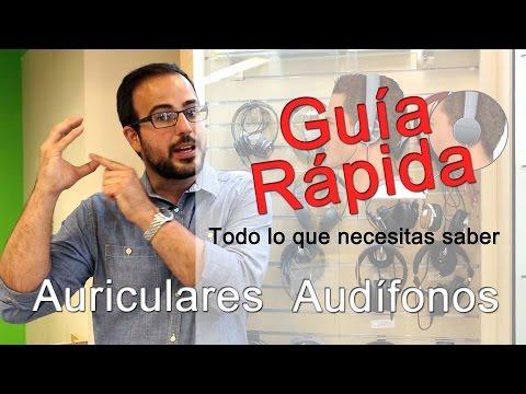 Elegir buenos Auriculares o Audífonos. Guia Rapida