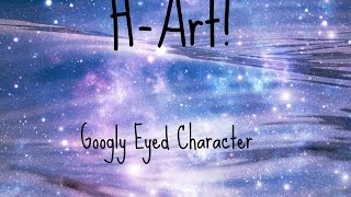 How to draw a googly-eyed character!