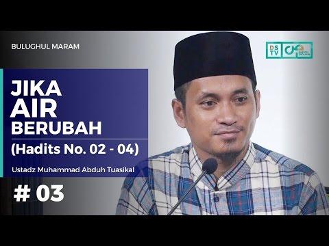 Bulughul Maram (03) : Jika Air Berubah - Ustadz M. Abduh Tuasikal (Hadits No. 2 - 4)