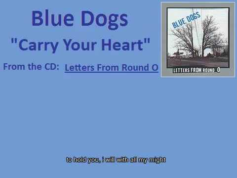Blue Dogs - Carry Your Heart