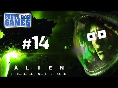 ALIEN ISOLATION - Ep.14 - Playthrough FR HD par Fanta