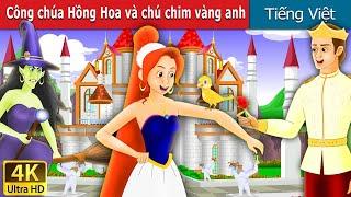 Công chúa Hồng Hoa và chú chim vàng anh | Chuyen co tich | Truyện cổ tích | Truyện cổ tích việt nam