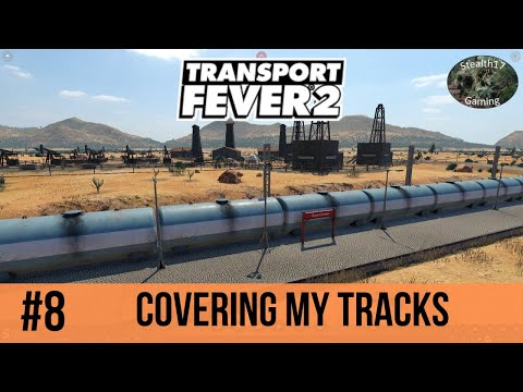 Transport Fever 2 - Season 2 - Covering My Tracks (Episode 8)