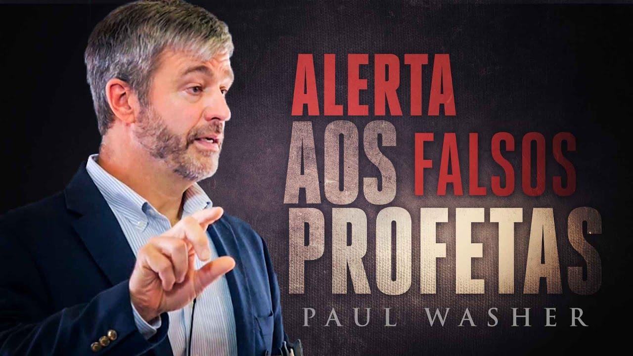 Paul Washer Alerta os Falsos profetas
