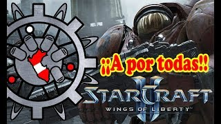 "STARCRAFT 2 WINGS OF LIBERTY - ""A por todas"""