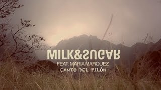 Milk & Sugar feat. Maria Marquez - Canto Del Pilon