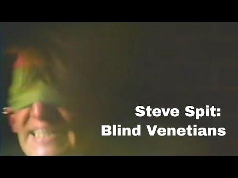 Steve Spit: Blind Venetians