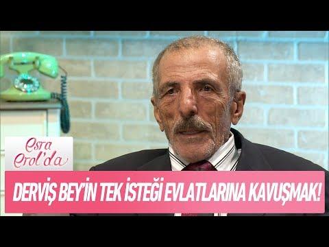 Derviş Bey'in tek isteği evlatlarına kavuşmak - Esra Erol'da 1 Şubat 2018